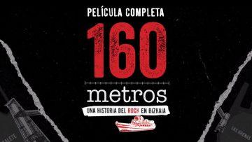 160 metros: Una historia de rock en Vizkaia