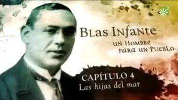 Blas Infante. Un hombre para un Pueblo [4/8] – Las hijas del mar