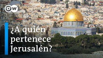 ¿A quién pertenece Jerusalén?