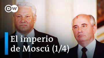 El Imperio de Moscú [1/4] – Ascenso y caída