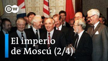 El Imperio de Moscú [2/4] – Ascenso y caída