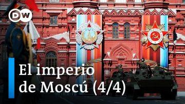 El imperio de Moscú [4/4] – El retorno de Rusia