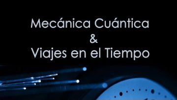 Javier García: Mecánica cuántica y viajes en el tiempo