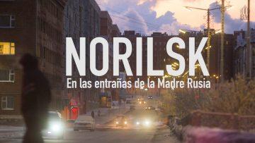 Norilsk: En las entrañas de la Madre Rusia