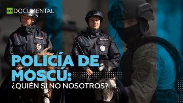 Policía de Moscú: ¿Quién si no nosotros?