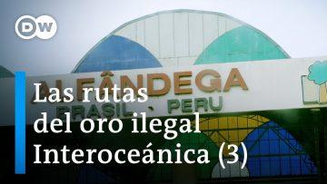 Ruta Interoceánica – De Río a Lima (3/5)